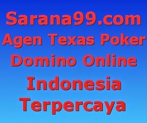 Sarana99.com Agen Texas Poker Dan Domino Online Indonesia Terpercaya
