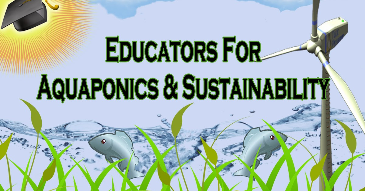 Educators For Aquaponics Coming In 2014