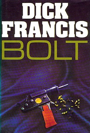 Bolt (Published in 1986) - Authored by Dick Francis - Protecting would be family