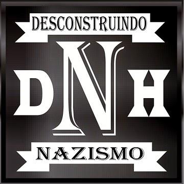 DESCONSTRUINDO O NAZISMO!