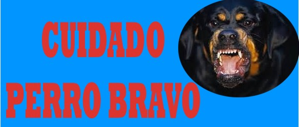 letrero cuidado perro bravo, descargar letrero que diga cuidado perro bravo, cuidado con el perro letrero, aviso de perro bravo
