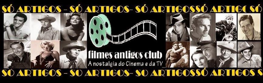Filmes Antigos Club Artigos