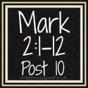 Link to: Going Home - Mark 2:1-12 Post 10
