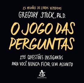O jogo das perguntas (Gregory Stock, Ph.D.)