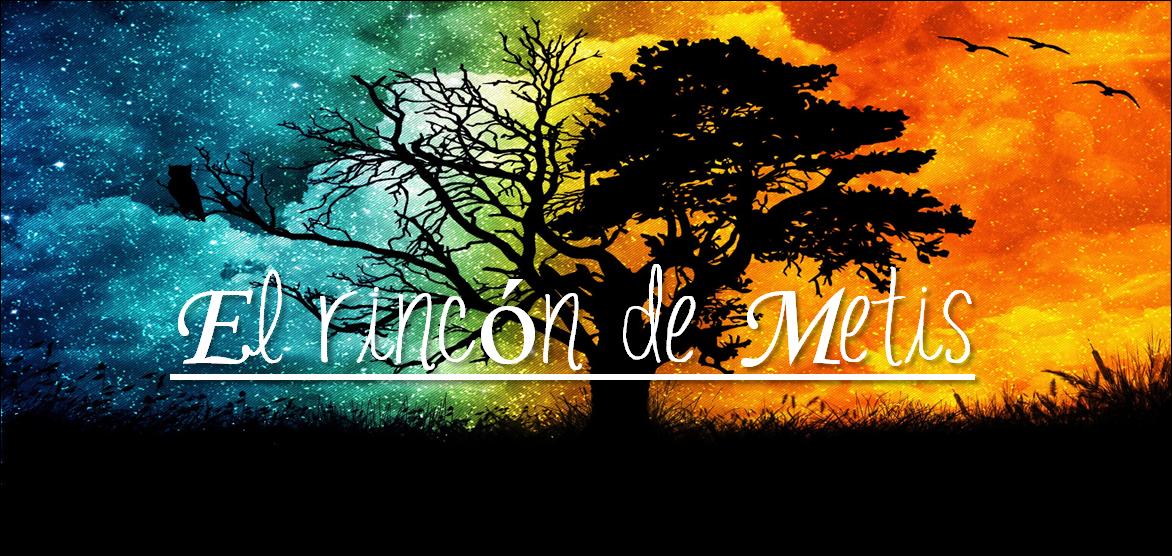 El Rincón de Metis.
