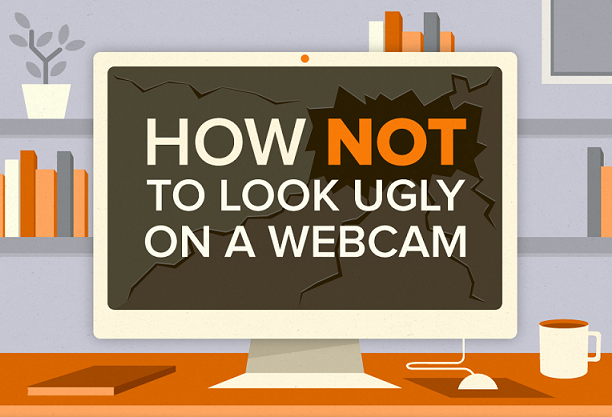 Image: How Not To look Ugly On A Webcam