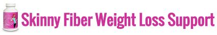 Skinny Fiber Weight Loss Support