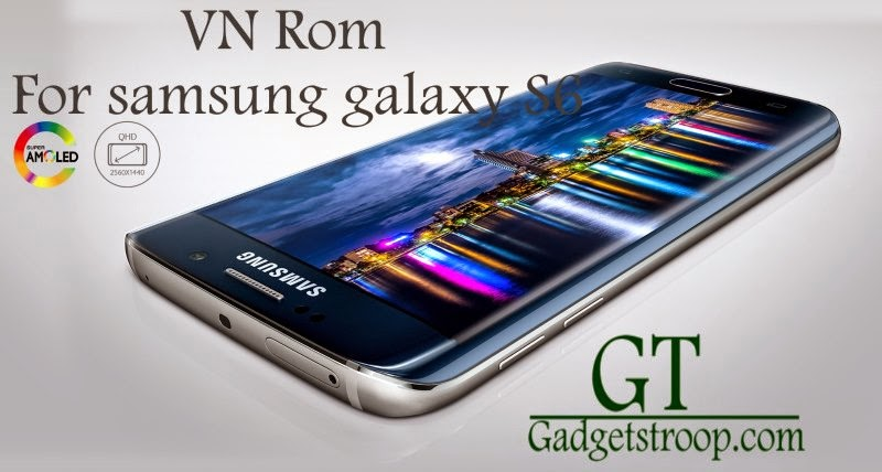 VN custom roms for samsung galaxy s6 sm-g920f