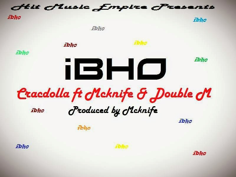 http://www.hulkshare.com/cracdolla/ibho-cracdolla-ft-mcknife-double-m-copy