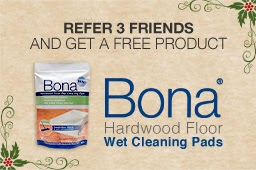 Refer 3 Friends and Get free Bona Hardwood Floor Wet Cleaning Pads