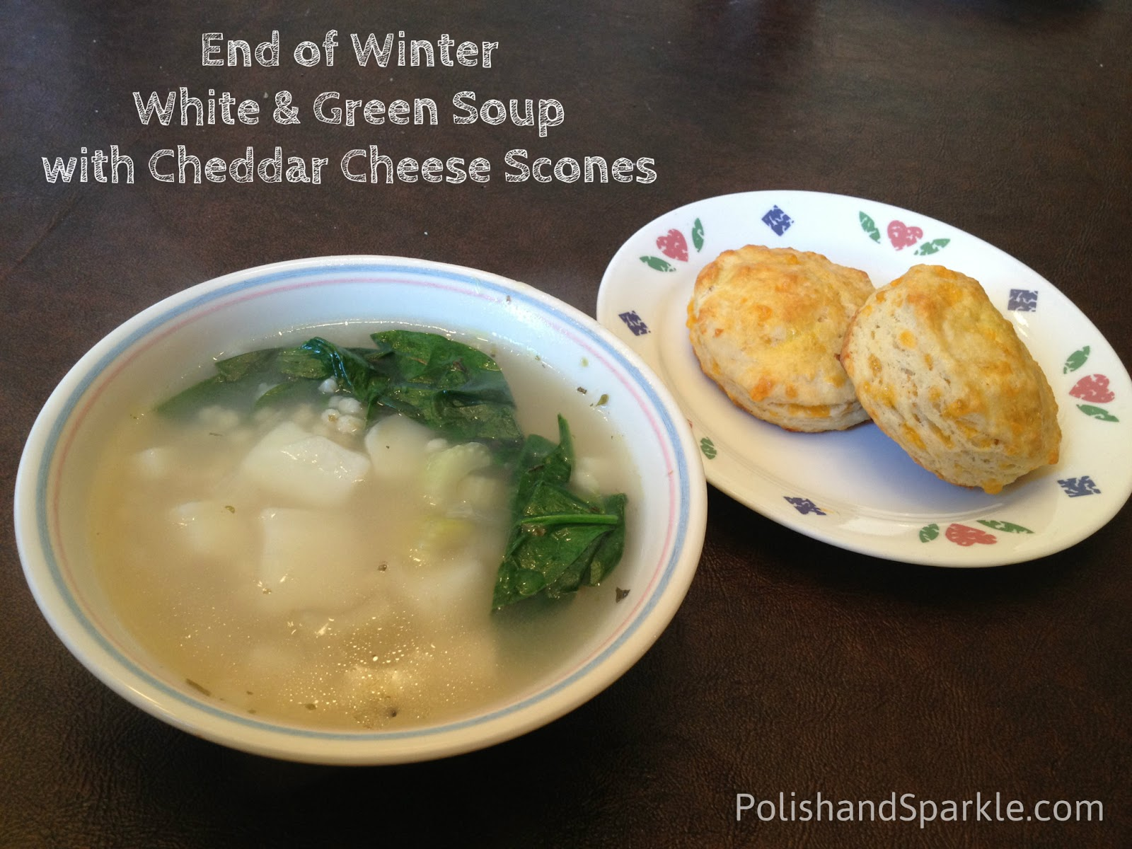 ... Bad Word: End of Winter White & Green Soup with Cheddar Cheese Scones