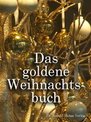 Das Goldene Weihnachtsbuch. Weihnachtsgeschichten und Weihnachtsgedichte
