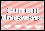 ♥~ Current Giveaways ~♥