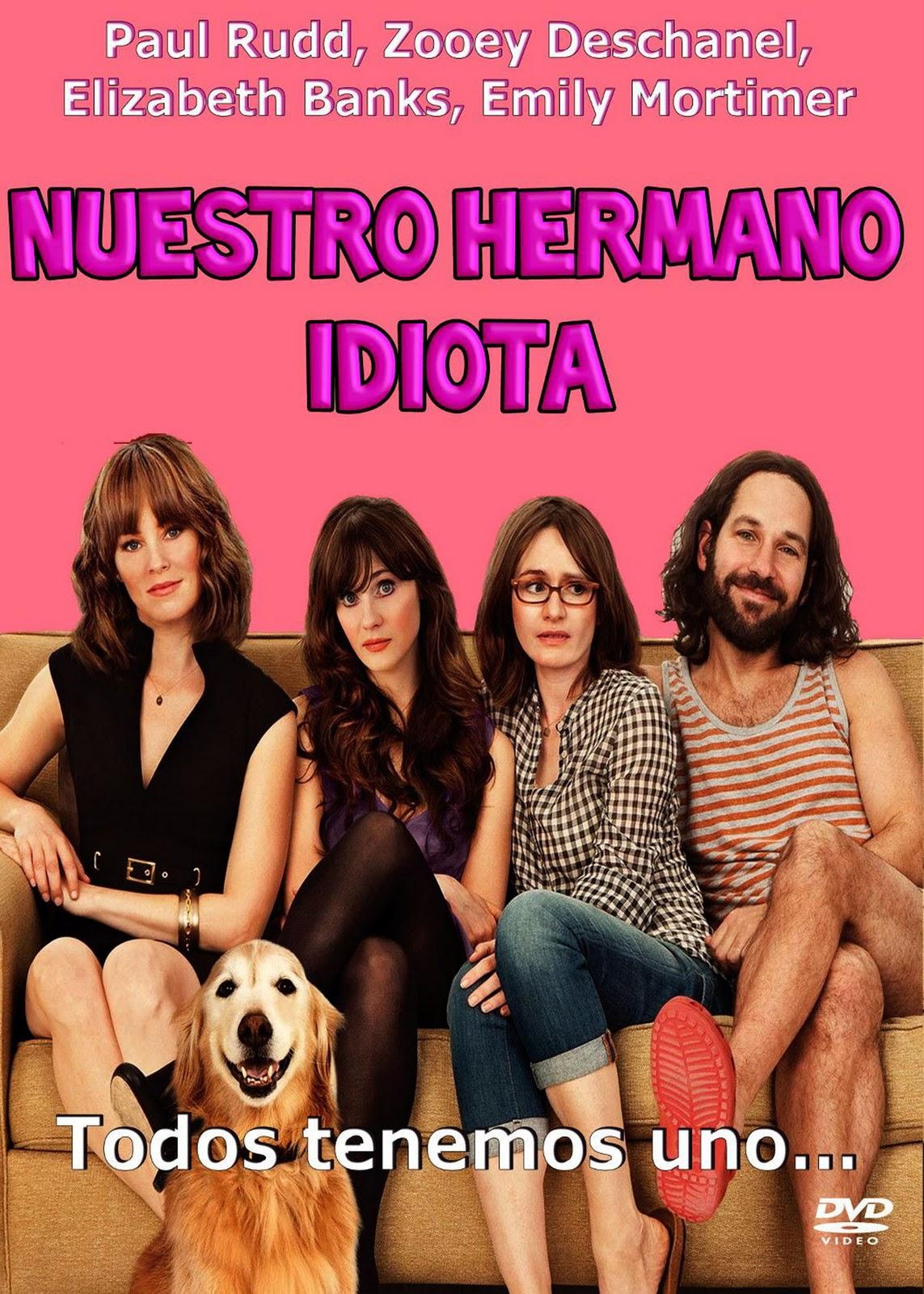 http://2.bp.blogspot.com/-jiCvwbUAzE8/Tt4gM9HAl8I/AAAAAAAAAeI/8T98M1N_mCg/s1600/Nuestro+Hermano+Idiota+%2528Our+Idiot+Brother%2529.jpg