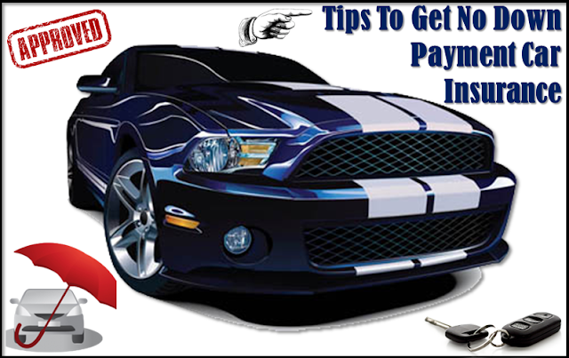 How to Get a Car Insurance with No Down Payment