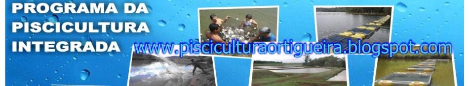Piscicultura Ortigueira Pr