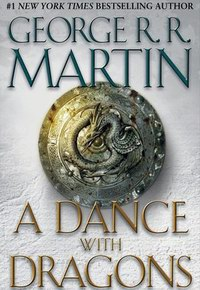 George R. R. Martin - A Song of Ice and Fire Book 5: A Dance with Dragons