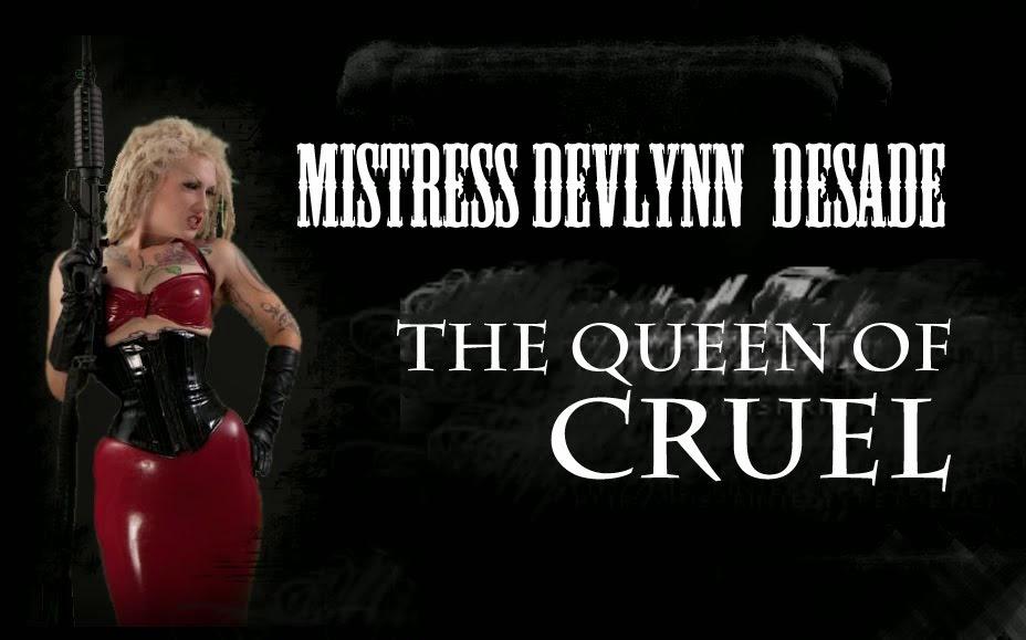 Mistress Devlynn DeSade- the Queen of Cruel