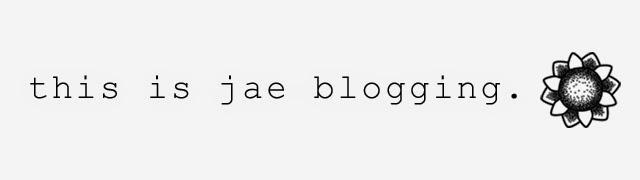 this is jae blogging. ★