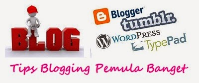 Tips Blogging Bagi Pemula