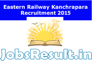 Eastern Railway Kanchrapara Recruitment 2015