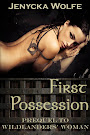 First Possession: Prequel to Wildlanders' Woman