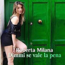 Dimmi se vale la pena, il nuovo singolo di Roberta Milana in uscita il 27 ottobre 2016