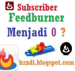 Subscriber Feedburner menjadi 0 ?