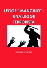 """LEGGE """" MANCINO"""" : UNA LEGGE TERRORISTA"""