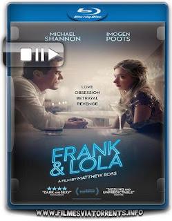 Frank & Lola Torrent - BluRay Rip 720p e 1080p Dublado