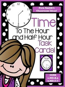 Fern Smith's Classroom Ideas Time To The Hour AND Half Hour Task Cards and Recording Sheet For 1.MD.B.3