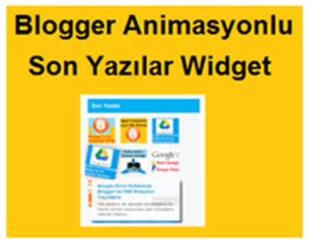Blogger Animasyonlu Son Yazılar Widget