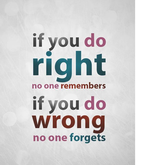 Quotes and Funny Things: Doing Right / Doing Wrong