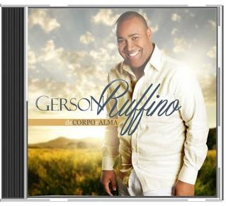 Gerson Rufino - De Corpo E Alma - Playback 2013