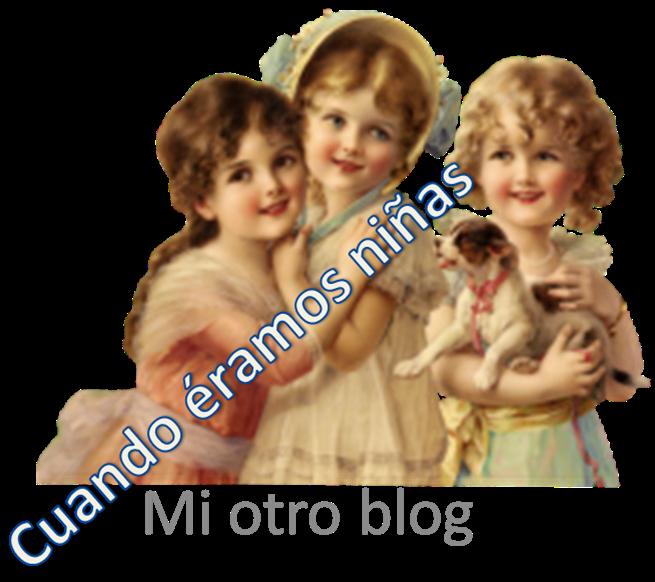 cuando éramos niñas: mi otro blog