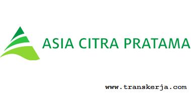 Lowongan Kerja Terbaru PT. Asia Citra Pratama (ACP)