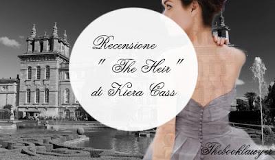 """Recensione """" The Heir"""" di Kiera Cass"""