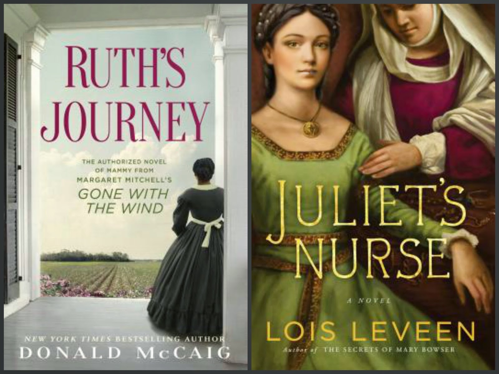 Ruth's Journey by Donald McCaig; Juliet's Nurse by Lois Leveen