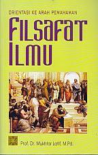 toko buku rahma: buku FILSAFAT ILMU, pengarang mukhtar latif, penerbit kencana