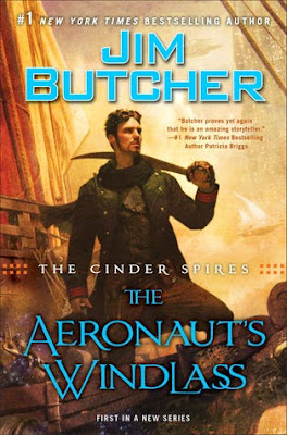 What to Expect from Jim Butcher's The Cinder Spires: The Aeronaut's Windlass