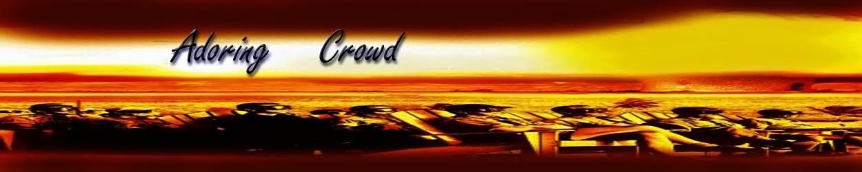 Adoring Crowd