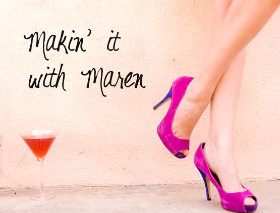 Makin' it with Maren