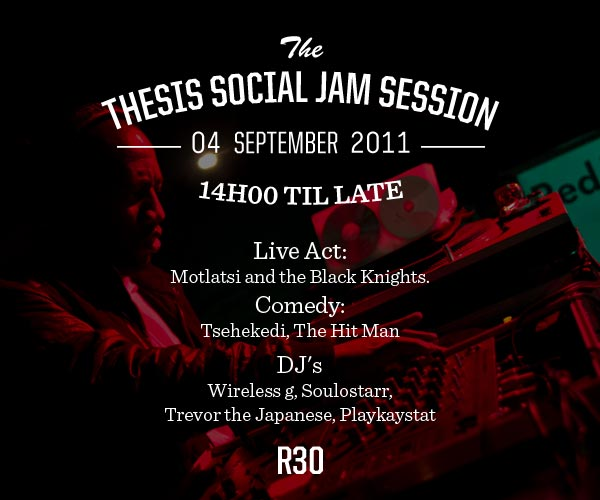 thesis social jam sessions soweto Thesis lifestyle is a concept space based in mofolo, soweto with this platform we will showcase the sound that is well known through our social jam sessions.