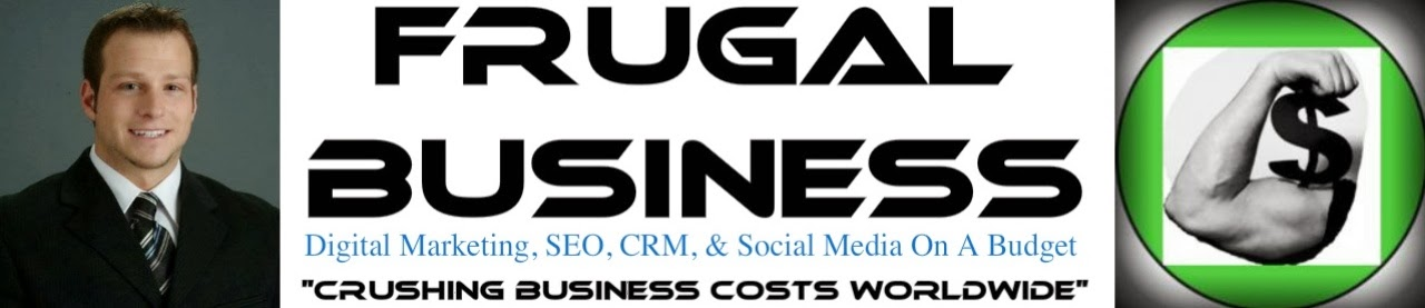 FRUGAL BUSINESS: Digital Marketing & Social Media On A Budget