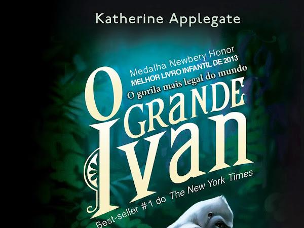O Grande Ivan, de Katherine Applegate e #Irado (Grupo Editorial Novo Conceito)