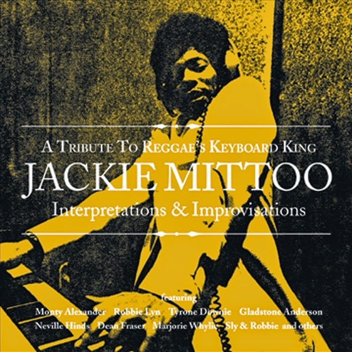 A Tribute to Reggae's Keyboard King: Jackie Mittoo - Interpretations & Improvisations