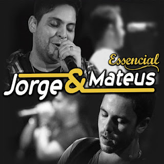 Jorge e Mateus  - Essencial