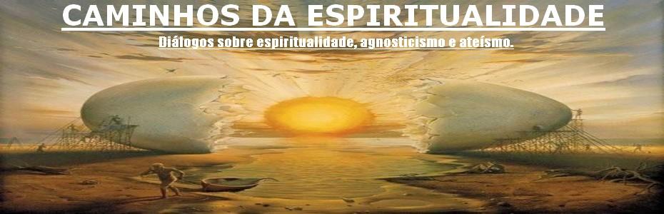 Caminhos da Espiritualidade