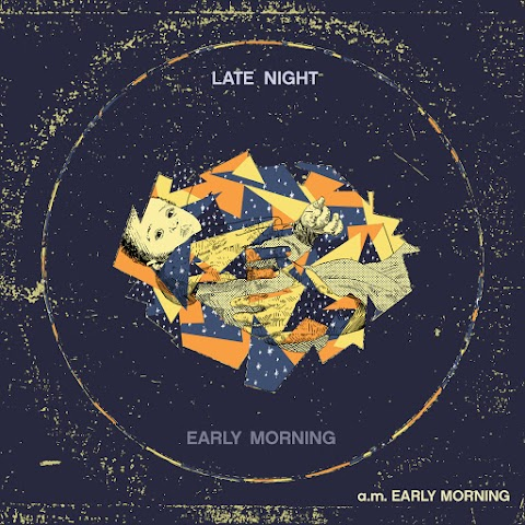 NEW MUSIC: AM Early - Late Night Early Morning