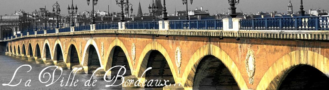La ville de Bordeaux...